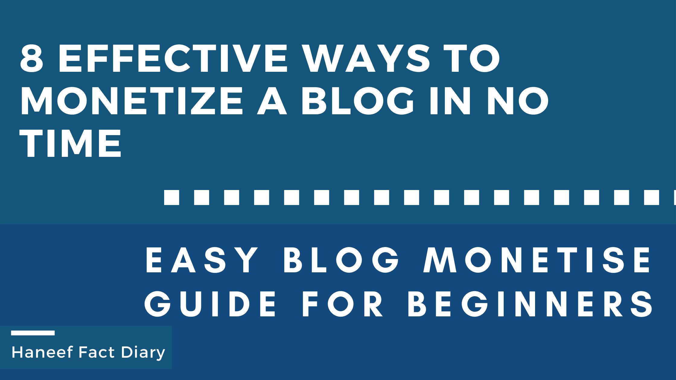 8 effective ways to Monetize a Blog in no time