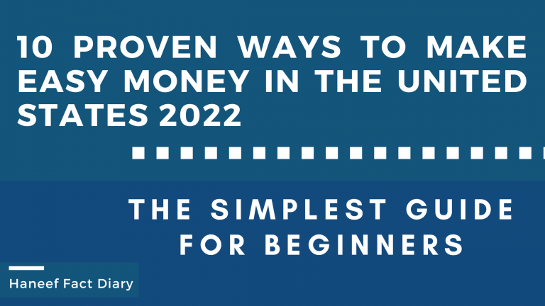 10 Proven Ways to Make Easy Money in the united states 2022