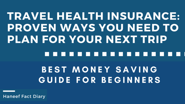 TRAVEL HEALTH INSURANCE: Proven Ways You Need to plan for Your Next Trip